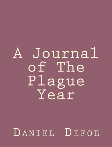 A Journal of The Plague Year by Daniel Defoe