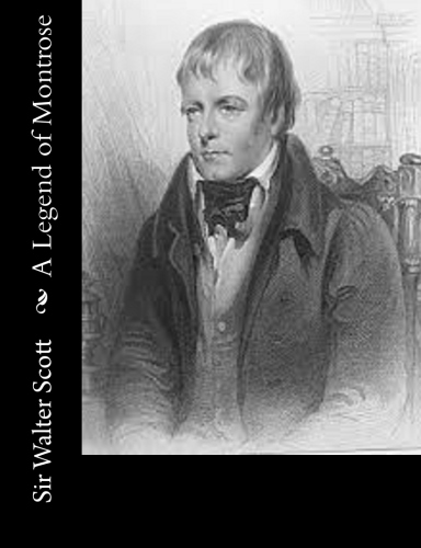 A Legend of Montrose by Sir Walter Scott