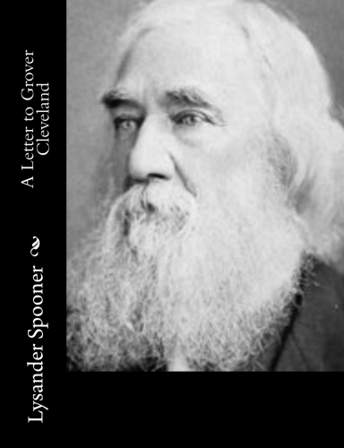 A Letter to Grover Cleveland by Lysander Spooner.jpg