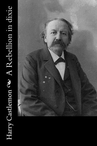 A Rebellion in dixie by Harry Castlemon