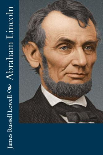 Abraham Lincoln by James Russell Lowell.jpg