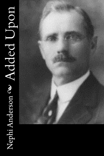 Added Upon by Nephi Anderson.jpg