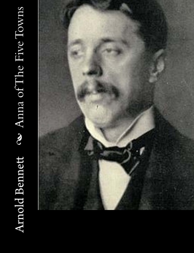 Anna of The Five Towns by Arnold Bennett.jpg