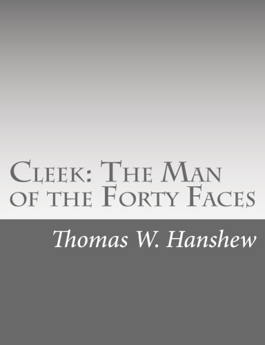 Cleek The Man of the Forty Faces by Thomas W. Hanshew
