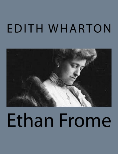 ethan frome by edith wharton essay Ethan frome edith wharton buy share buy home literature notes ethan frome critical essays wharton's style use of literary tools in ethan frome.