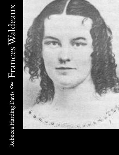 Frances Waldeaux by Rebecca Harding Davis.jpg
