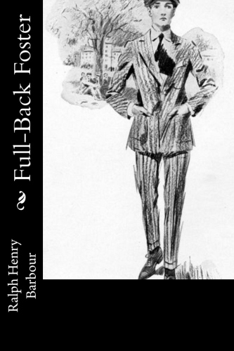 Full-Back Foster by Ralph Henry Barbour