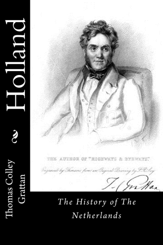 Holland by Thomas Colley Grattan