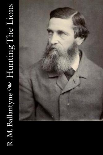 Hunting The Lions by R. M. Ballantyne.jpg
