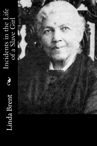 Incidents in the Life of a Slave Girl by Linda Brent.jpg