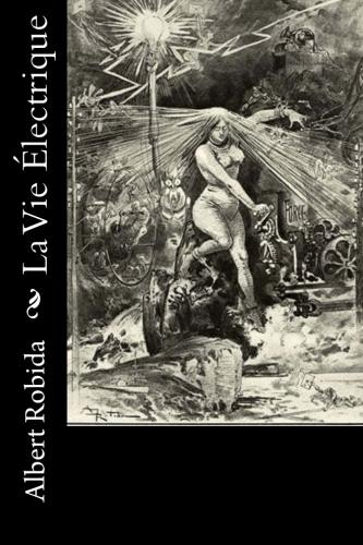 La Vie Électrique by Albert Robida.jpg