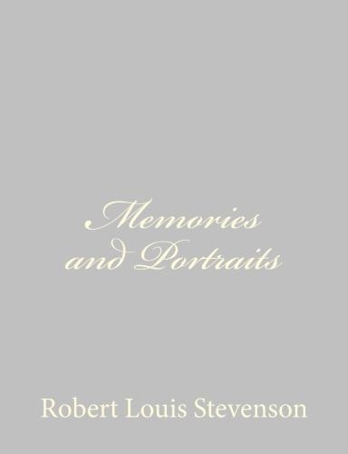 Memories and Portraits by Robert Louis Stevenson