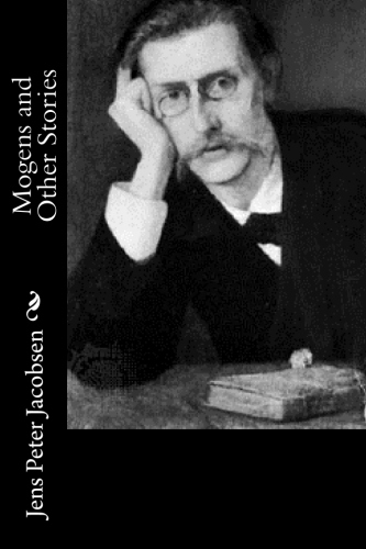 Mogens and Other Stories by Jens Peter Jacobsen.jpg