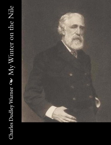 My Winter on the Nile by Charles Dudley Warner