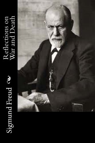 Reflections on War and Death by Sigmund Freud.jpg