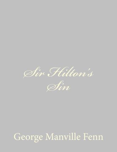 Sir Hilton's Sin by George Manville Fenn