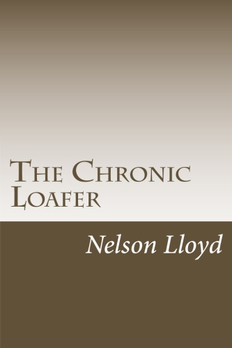 The Chronic Loafer by Nelson Lloyd