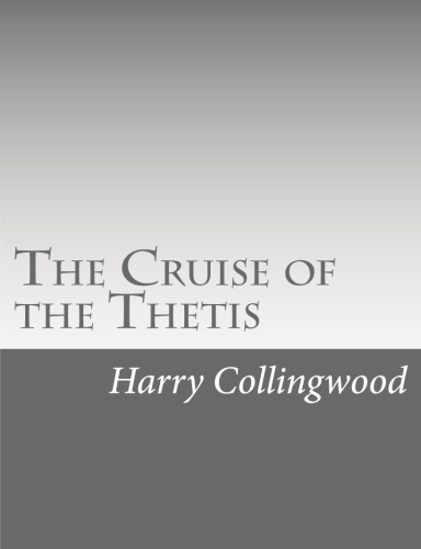 The Cruise of the Thetis by Harry Collingwood
