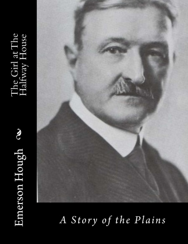 The Girl at The Halfway House by Emerson Hough.jpg