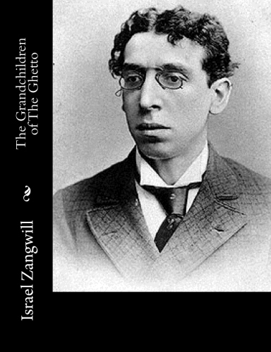 The Grandchildren of The Ghetto by Israel Zangwill.jpg