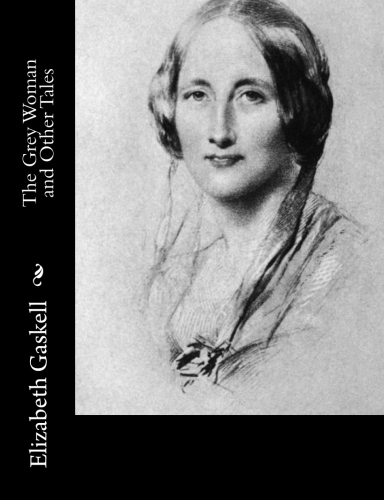 The Grey Woman and Other Tales by Elizabeth Gaskell.jpg