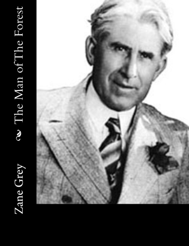 The Man of The Forest by Zane Grey.jpg