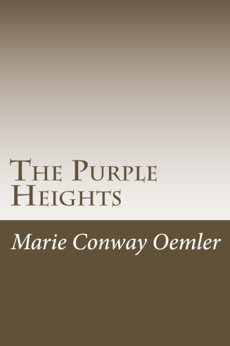 The Purple Heights by Marie Conway Oemler