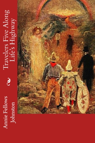 Travelers Five Along Life's Highway by Annie Fellows Johnston.jpg