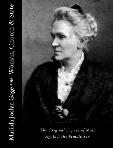 Woman, Church & State by Matilda Joslyn Gage