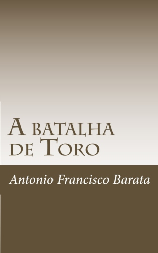 A batalha de Toro by Antonio Francisco Barata
