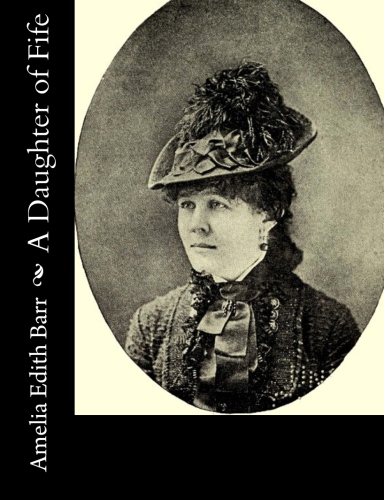 A Daughter of Fife by Amelia Edith Barr.jpg