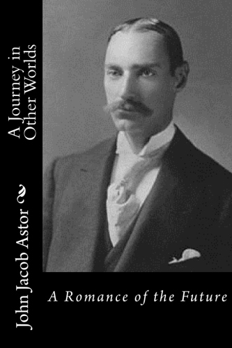 A Journey in Other Worlds by John Jacob Astor.jpg