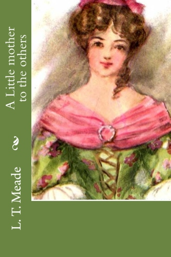 A Little mother to the others by L. T. Meade