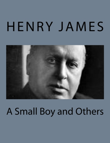 A Small Boy and Others by Henry James.jpg