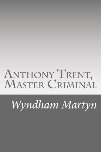 Anthony Trent, Master Criminal by Wyndham Martyn