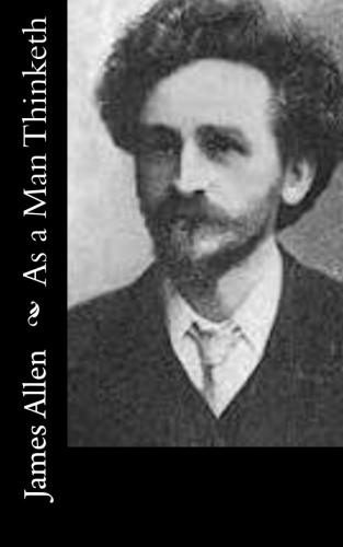 As a Man Thinketh by James Allen.jpg