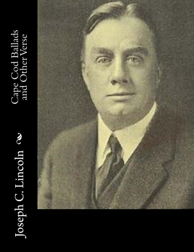 Cape Cod Ballads and Other Verse by Joseph C. Lincoln