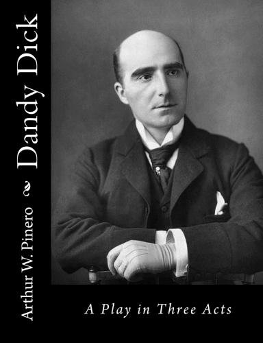 Dandy Dick by Arthur W. Pinero