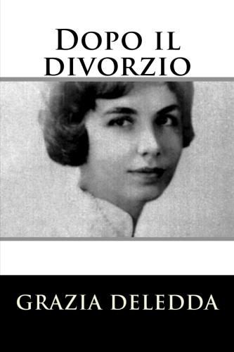 Dopo il divorzio by Grazia Deledda