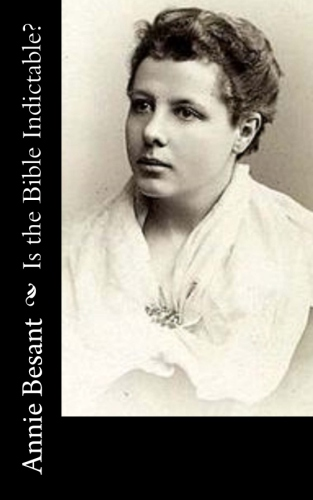 Is the Bible Indictable by Annie Besant.jpg