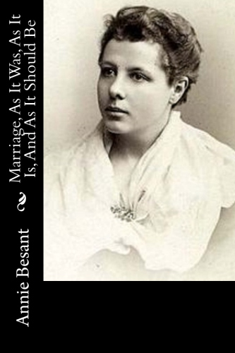 Marriage, As It Was, As It Is, And As It Should Be by Annie Besant.jpg