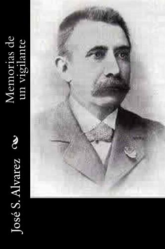 Memorias de un vigilante by José S. Alvarez.jpg