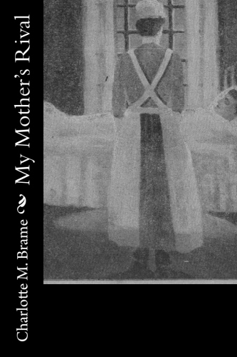 My Mother's Rival by Charlotte M. Brame