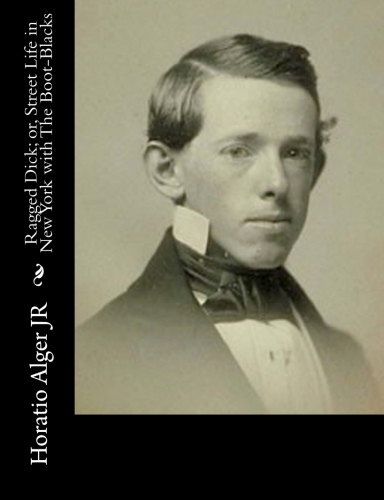 Ragged Dick; or, Street Life in New York with The Boot-Blacks by Horatio Alger JR.jpg
