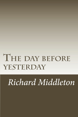 The day before yesterday by Richard Middleton.jpg