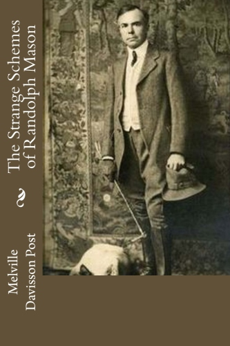The Strange Schemes of Randolph Mason by Melville Davisson Post.jpg