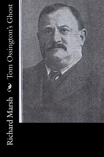 Tom Ossington's Ghost by Richard Marsh