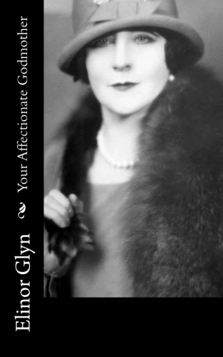 Your Affectionate Godmother by Elinor Glyn
