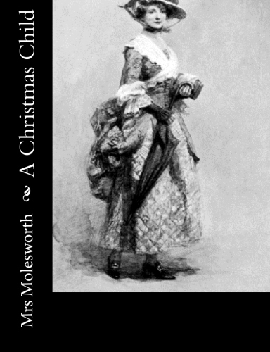 A Christmas Child by Mrs Molesworth.jpg