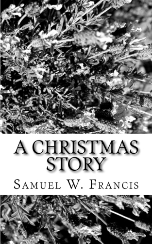 A Christmas Story by Samuel W. Francis.jpg